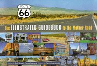 Route 66: The Illustrated Guidebook to the Mother Road (Out of print)